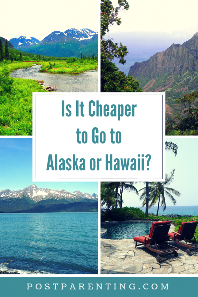 is it cheaper to go to alaska or hawaii pinterest