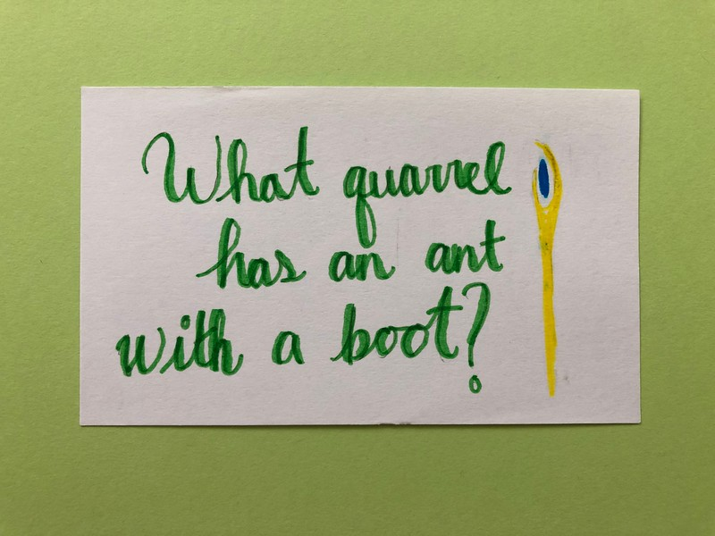 marvel movie guide quote - what quarrel has an ant with a boot